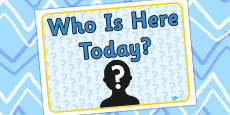 Who Is Here Today Sign