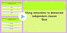Using Semicolons to Demarcate Independent Clauses SPaG Punctuation PowerPoint Quiz