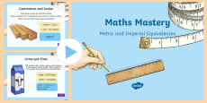 Measurement Metric and Imperial Equivalences Maths Mastery Activities PowerPoint