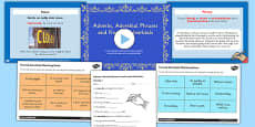 Adverbs, Adverbial Phrases, Fronted Adverbials Lesson Teaching Pack