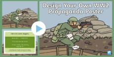 World War Two 'Design Your Own Propaganda Poster' Lesson Teaching PowerPoint