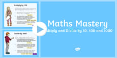 Year 5, Multiplication and Division, Multiply and Divide by 10 100 1000 Maths Mastery Activities PowerPoint