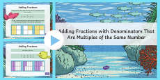 Adding Fractions with Denominators that are Multiples of the Same Number PowerPoint