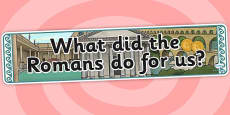 What Did The Romans Do For Us Display Banner