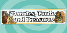 Temples, Tombs and Treasures Topic Display Banner
