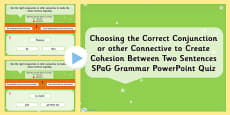 Choosing the Correct Connective to Create Cohesion Between Two Sentences SPaG Grammar Information PowerPoint
