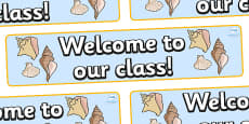 Welcome to our class - shell Themed Classroom Display Banner