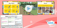 PlanIt - Science Year 1 - Plants Lesson 6: How Do Plants Grow Lesson Pack