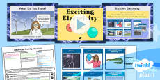 PlanIt - Science Year 4 - Electricity Lesson 1: Exciting Electricity Lesson Pack