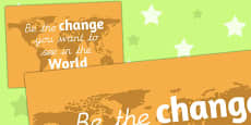 'Be the Change You Want to See in the World' Motivational Poster