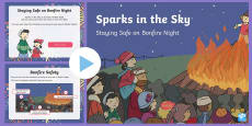 * NEW * Sparks in the Sky Staying Safe on Bonfire Night PowerPoint