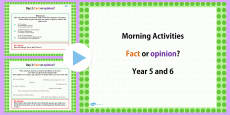 Year 5 and 6 English Morning Activities Fact or Opinion