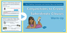 Year 3 Conjunctions to Create Subordinate Clauses Warm-Up PowerPoint