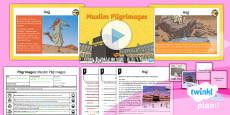 PlanIt - RE Year 4 - Pilgrimages Lesson 4: Muslim Pilgrimages Lesson Pack