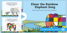 Elmer the Rainbow Elephant Song PowerPoint to Support Teaching on Elmer