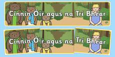 Cinnín Óir agus na Trí Bhéar - Goldilocks and the Three Bears Irish Gaeilge Banner