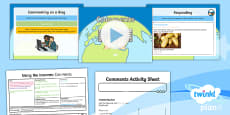 PlanIt - Computing Year 2 - Using the Internet Lesson 6: Comments Lesson Pack