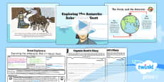History: Great Explorers: Exploring the Antarctic Robert Falcon Scott KS1 Lesson Pack 5