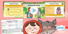 Traditional Tales: Little Red Riding Hood: Storytelling 2 Y1 Lesson Pack