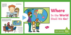 Exploring My World - Where in the World Shall We Go? Story PowerPoint