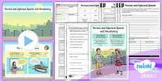 PlanIt Y6 SPaG Lesson Pack: Formal and Informal Speech and Vocabulary