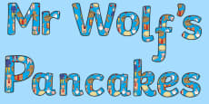 Display Lettering to Support Teaching on Mr Wolf's Pancakes