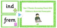 Year 1 Phonics Screening Check 2014 Children's Materials PowerPoint