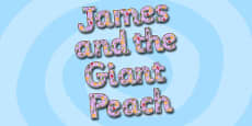 Display Lettering to Support Teaching on James and the Giant Peach