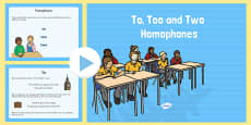 To, Too and Two Homophones PowerPoint