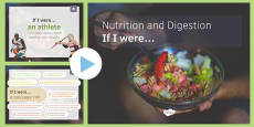 Nutrition and Digestion: If I Were.... PowerPoint