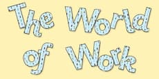 'The World of Work' Display Lettering