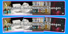 Physical and Chemical Changes Display Banner