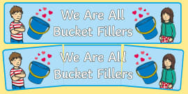 We Are All Bucket Fillers Display Banner