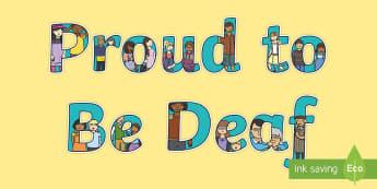 Proud to Be Deaf Display Lettering - deaf awareness, deaf identity, deaf studies, deaf culture, deaf community, deaf world, deaf student,