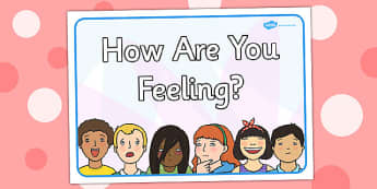 How Are You Feeling A4 Sign - emotions, PSHE, display, happy, sad, upset, angry, behaviour, support