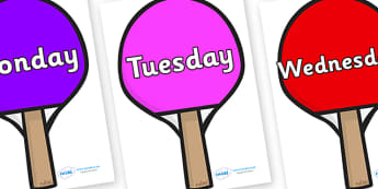 Days of the Week on Table Tennis Bats - Days of the Week, Weeks poster, week, display, poster, frieze, Days, Day, Monday, Tuesday, Wednesday, Thursday, Friday, Saturday, Sunday