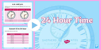 LKS2 24 Hour Time PowerPoint - Read, write and convert time between analogue and digital 12- and 24-hour clocks, Tell and write the