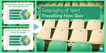 Travelling Fans Quiz PowerPoint - In the Shadow of the Stadium, economy, impacts, advantages, disadvantages, environment, social, plan