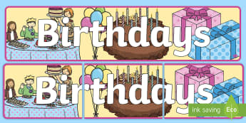 'Birthdays' Display Banner - Display banner, birthday, birthday poster, birthday display, months of the year, cake, balloons, happy birthday