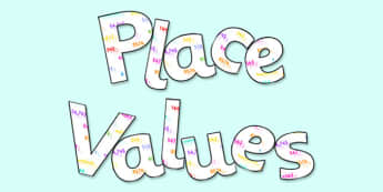 'Place Values' Display Lettering - place values lettering, place values, place values display, place values themed lettering, ks2 maths display, numeracy