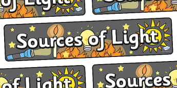 Sources Of Light Display Banner - sources of light, light, display, banner, sign, poster, bulb, candle, lighting, sun, torch, fire, day, dim, shadow, night, bright, dark, sources, source