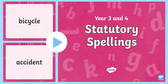 Statutory Spellings Years 3 and 4 PowerPoint - Statutory spelling words, compulsory words, year 3 spellings, y3 spellings, y4 spellings, SPAG, Spag