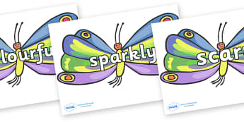 Wow Words on Beautiful Butterflies to Support Teaching on The Very Hungry Caterpillar - Wow words, adjectives, VCOP, describing, Wow, display, poster, wow display, tasty, scary, ugly, beautiful, colourful sharp, bouncy