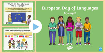 European Day of Languages Primary 2 PowerPoint - MFL, EDL, 26th September, europe, Foreign, ,Scottish