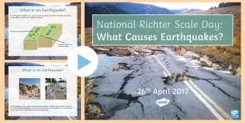 National Richter Scale Day: What Causes Earthquakes? PowerPoint - KS3/4 Special Days, Richter scale, magnitude, earthquake, natural disaster, Charles Francis Richter,