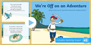 We're Off on an Adventure Song PowerPoint - EYFS, Early Years, EAD, Expressive Arts and Design, singing, Pirates, treasure.