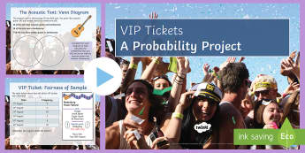 VIP Tickets Probability Project PowerPoint - Maths, year 5, year 6, chance, probability, possibility, fractions, decimals, outcomes, equal, likel