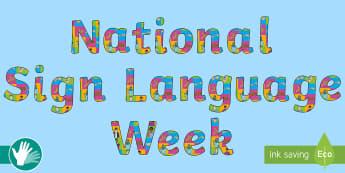National Sign Language Week Display Lettering - bsl, British sign language, new Zealand sign language, nzsl, auslan, asl, american sign language, de