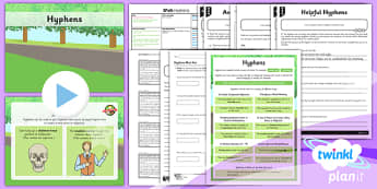 PlanIt Y6 SPaG Lesson Pack: Hyphens - planit, spag, year 6, lesson pack, hyphens