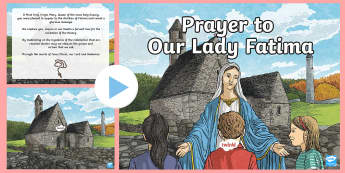 Prayer to Our Lady of Fatima PowerPoint - Our Lady, Fatima, religion, Mary, apparition, catholic, christianity,Irish